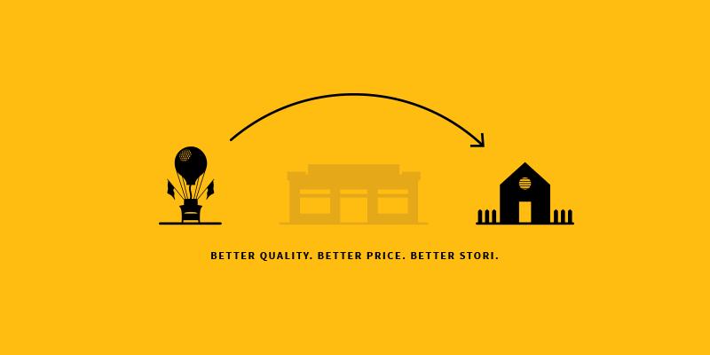 Better Quality. Better Price. Better Stori.